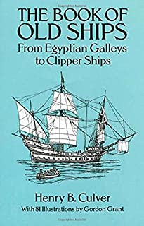 The Book of Old Ships: From Egyptian Galleys to Clipper Ships