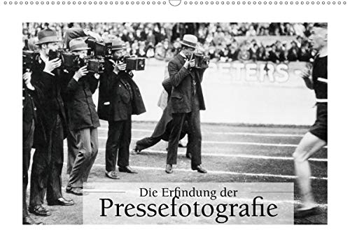 Die Erfindung der Pressefotografie - Aus der Sammlung Ullstein 1894-1945 (Wandkalender 2021 DIN A2 quer)