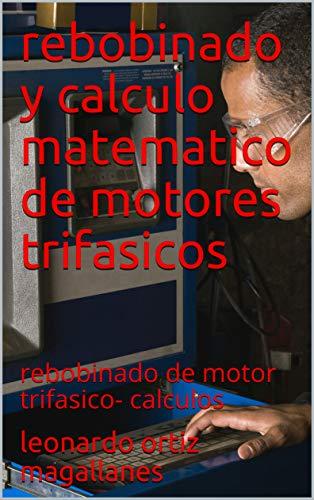 rebobinado y calculo matematico de motores trifasicos: