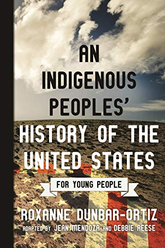 An Indigenous Peoples' History of the United States for Young People (ReVisioning History for Young People)