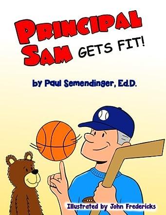 Principal Sam Gets Fit