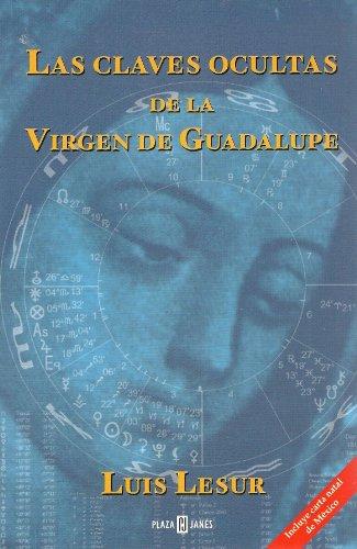 Las Claves Ocultas De La Virgen De Guadalupe