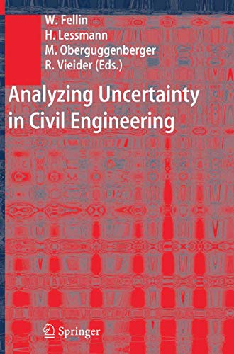 Analyzing Uncertainty in Civil Engineering: Mathematical Fundamentals and Civil Engineering Applicat