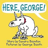 Here, George! (Sandra Boynton Board Books)