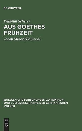 Aus Goethes Frühzeit: Bruchstücke eines Commentares zum jungen Goethe