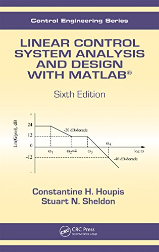 Linear Control System Analysis and Design with MATLAB® (Automation and Control Engineering Book 53)