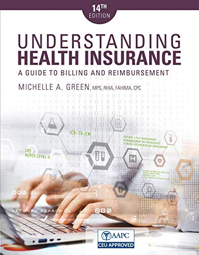 Bundle: Understanding Health Insurance: A Guide to Billing and Reimbursement, 14th + Law, Liability, and Ethics for Medical Office Professionals, 6th ... for Green's Understanding Health Insu