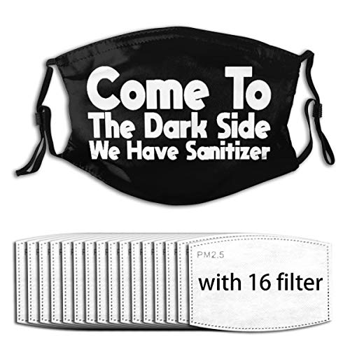Wuyouhua Maskes- Come to The Dark Side, We Have Sanitizer Wiederverwendbare Staubschutzhülle Mit Filter with 16 Filter