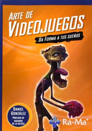Arte De Videojuegos. Da Forma A Tus Sueños