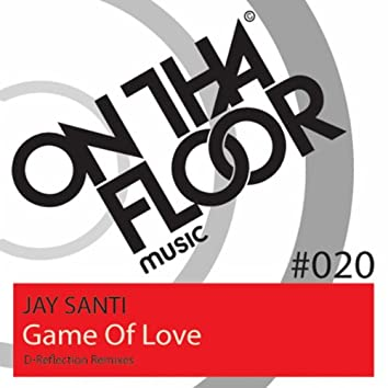 Game Of Love (D-Reflection Remixes)
