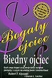 Bogaty ojciec biedny ojciec (Polish Edition)
