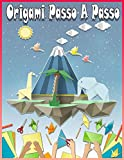 Origami Passo A Passo: Origami Facili | Origami per Bambini | Una Semplice Guida sugli Origami passo-passo per Principianti e Bimbi con oltre 40 ... e molto altro + Diversi giochi divertenti