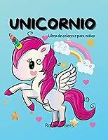 Libro de Colorear Unicornio para Niños: Un libro para colorear para niños de 2 a 8 años 45 diseño lindo y adorable para ti Libro de colorear de unicornio mágico para niñas, niños y cualquier persona que ama los unicornios