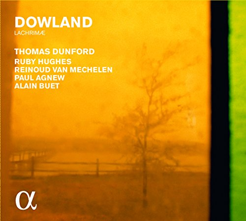 Dowland:  Lachrimae / Thomas Dunford  [Alpha Collection]