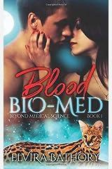 Blood Bio-Med (Beyond Medical Science) (Volume 1) Paperback