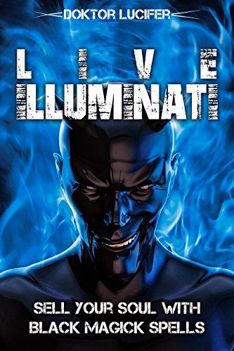 Live Illuminati: Sell Your Soul with Black Magick Spells (English Edition)