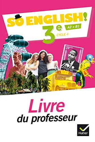 So English! - Anglais 3e Éd. 2017 - Livre du professeur