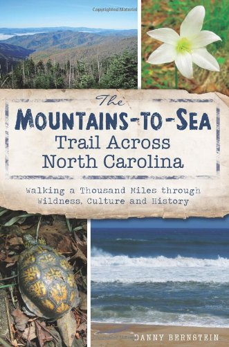 The Mountains-to-Sea Trail Across North Carolina: Walking a Thousand Miles through Wildness, Culture and History (Natural History)