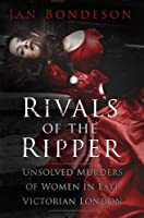 Rivals of the Ripper: Unsolved Murders of Women in Late Victorian London