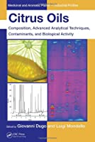 Citrus Oils: Composition, Advanced Analytical Techniques, Contaminants, and Biological Activity (Medicinal and Aromatic Plants - Industrial Profiles)