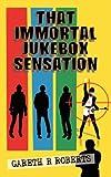 That Immortal Jukebox Sensation