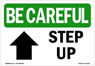OSHA Be Careful Sign - Step Up Arrow] with Symbol | Decal | Protect Your Business, Construction Site, Warehouse & Shop Area |  Made in The USA
