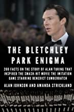 The Bletchley Park Enigma: 200+ Facts on the Story of Alan Turing That Inspired the Smash Hit Movie The Imitation Game Sta...