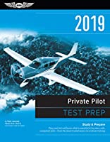 Private Pilot Test Prep 2019: Study & Prepare: Pass your test and know what is essential to become a safe, competent pilot from the most trusted source in aviation training (Test Prep Series)