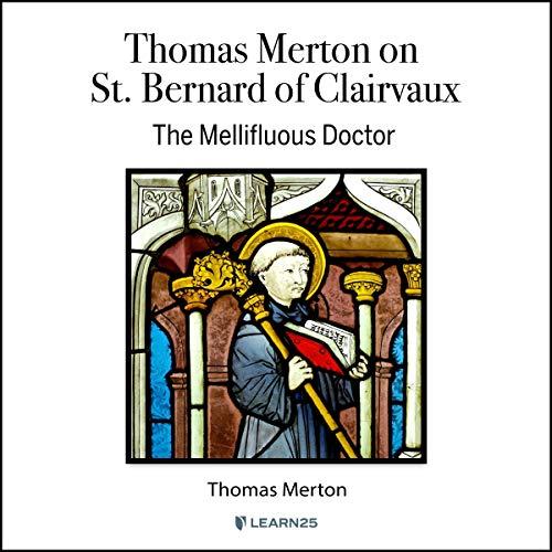 Thomas Merton on St. Bernard of Clairvaux: Mellifluous Doctor cover art