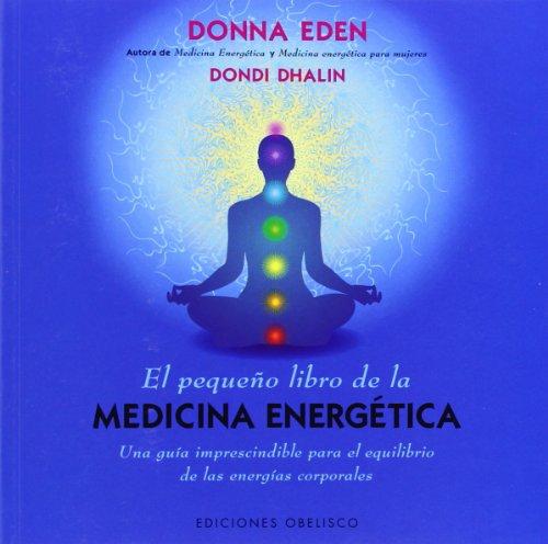 El Pequeño Libro De La Medicina Energética (Salud Y Vida Natural)