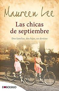 Las chicas de septiembre: Dos familias, dos hijas, un destino par Maureen Lee