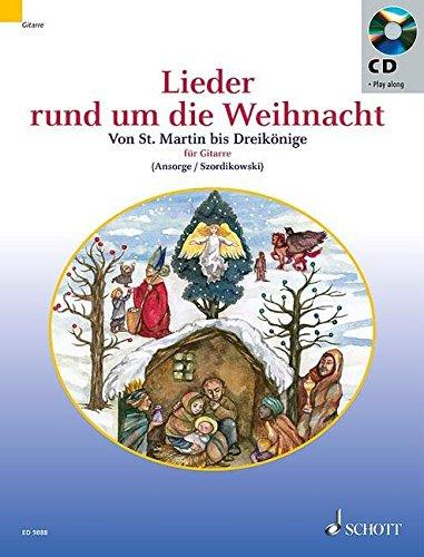 Lieder rund um die Weihnacht: Von St. Martin bis Dreikönige. Gitarre (2. und 3. Gitarre ad lib).. Ausgabe mit CD.