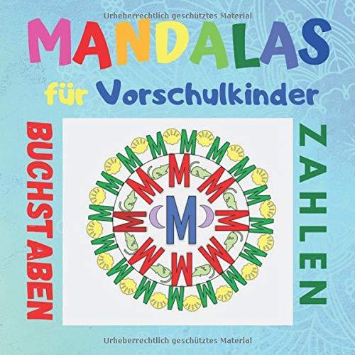 Mandalas für Vorschulkinder: Buchstaben und Zahlen | Vorschulbuch ab 5 Jahre | Konzentrationstraining für Kinder