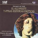 Marqués de Sade: El alcahuete y otras historias eróticas (Unabridged)