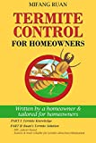 Termite Control for Homeowners: Written by a homeowner and tailored for homeowners