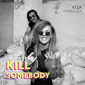 Kill Somebody