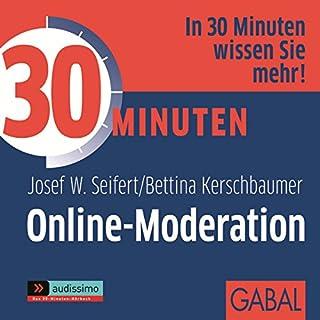 30 Minuten Online-Moderation                   Autor:                                                                                                                                 Josef W. Seifert                               Sprecher:                                                                                                                                 Heiko Grauel,                                                                                        Gisa Bergmann                      Spieldauer: 1 Std. und 10 Min.     5 Bewertungen     Gesamt 2,4
