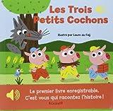 Mon premier livre enregistrable - Les trois petits cochons de Laure Du Fäy (Illustrations) (8 octobre 2014) Album