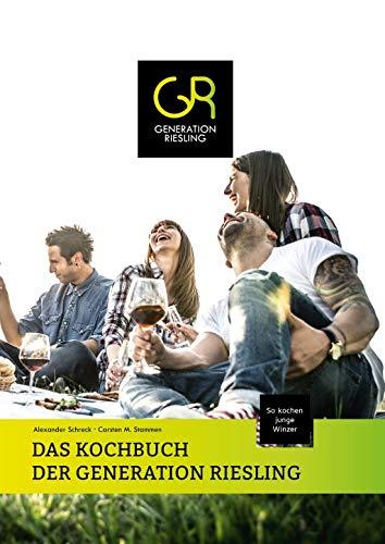DAS KOCHBUCH DER GENERATION RIESLING: So kochen junge Winzer