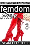 FEMDOM SLAVE - HUMILIATING THE SUBMISSIVE (English Edition)