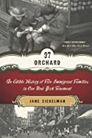 97 Orchard: An Edible History of Five Immigrant Families in One New York Tenement by Jane Ziegelman(2011-05-31)