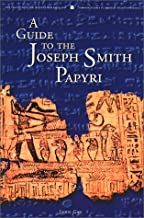 A Guide to the Joseph Smith Papyri