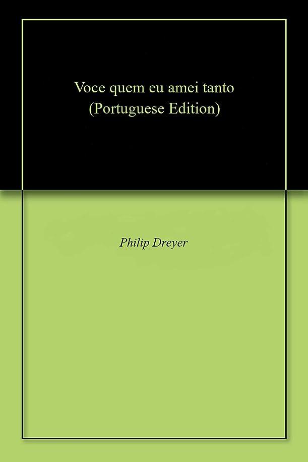 メロディアス金貸しホバーVoce quem eu amei tanto (Portuguese Edition)