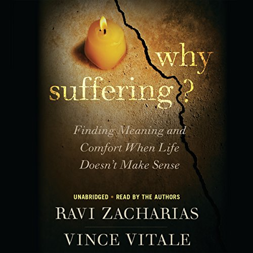 Why Suffering?     Finding Meaning and Comfort When Life Doesn't Make Sense              By:                                                                                                                                 Ravi Zacharias,                                                                                        Vince Vitale                               Narrated by:                                                                                                                                 Ravi Zacharias,                                                                                        Vince Vitale                      Length: 7 hrs and 3 mins     16 ratings     Overall 4.6