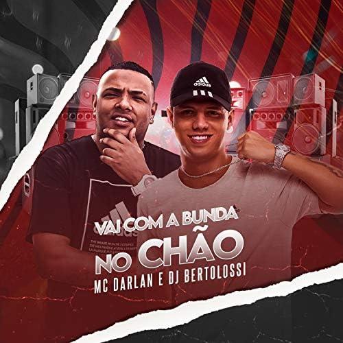 DJ Bertolossi & MC Darlan