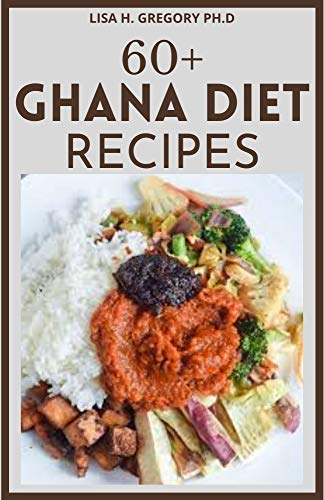 60+ GHANA DIET RECIPES (English Edition)