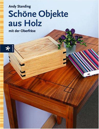 Schöne Objekte aus Holz: Mit der Oberfräse