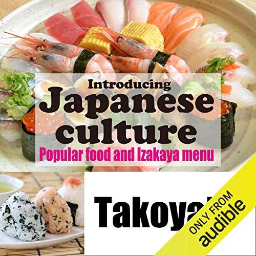 『Introducing Japanese culture -Popular food and Izakaya menu- Takoyaki』のカバーアート
