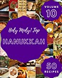 Holy Moly! Top 50 Hanukkah Recipes Volume 10: Hanukkah Cookbook - Where Passion for Cooking Begins