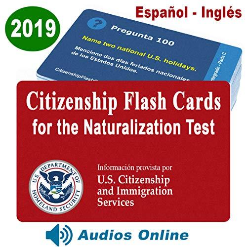 US Citizenship Test Study Guide 2019, Ciudadania Americana 2019 en Español. SPANISH & ENGLISH ( 100 Flash Cards + Audios Online) - 100 Official USCIS Questions & Answers. Ciudadania 2019